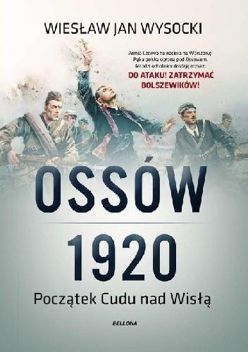 """Wiesław Jan Wysocki """"Ossów 1920. Początek Cudu nad Wisłą"""""""