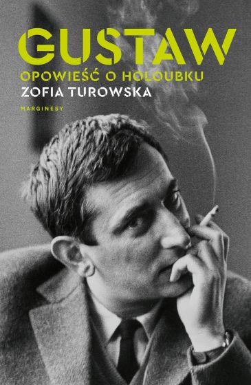 Gustaw. Opowieść o Holoubku Zofii Turowskiej. Przejdź do strony Biografie