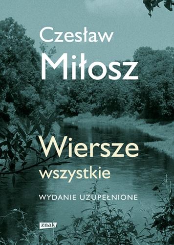 Czesław Miłosz - Wiersze wszystkie. Przejdź do strony Literatura
